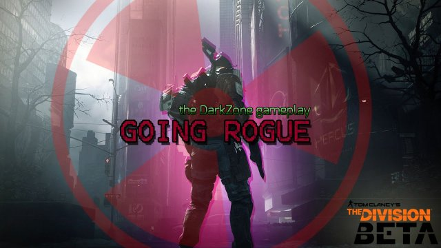 The Division Dark Zone | Goin' Rogue Montage