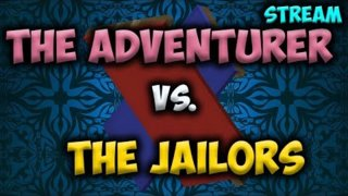 [Official] The Adventurer vs. The Jailors