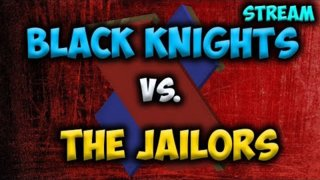 [Official] The Jailors vs. The Black Knights